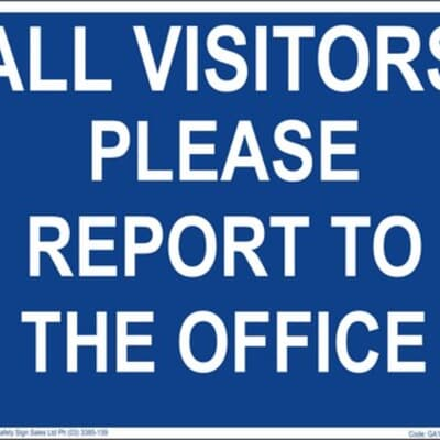 """PVC Sign, 300 x 240mm, """"All visitors please report to the office"""""""