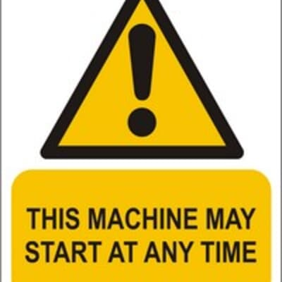 """PVC Sign, 300 x 240mm, """"This machine may start at any time"""""""