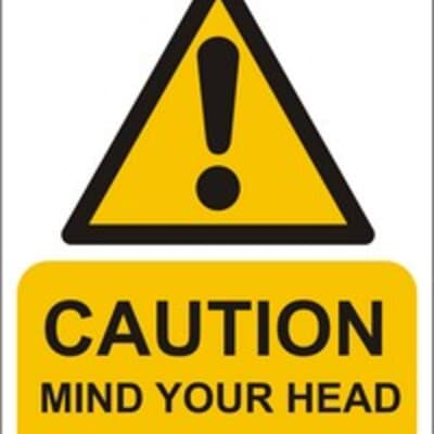 "PVC Sign, 300 x 240mm, ""Caution mind your head"""